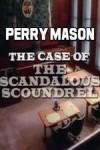 Perry Mason The Case of the Scandalous Scoundrel