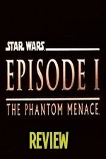 The Phantom Menace Review