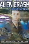 Alien Crash at Roswell The UFO Truth Lost in Time