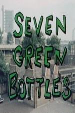 Seven Green Bottles