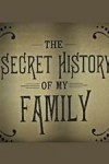 The Secret History of My Family
