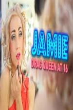 Jamie; Drag Queen at 16