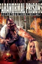 Paranormal Prisons Portal to Hell on Earth