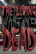 The Living Want Me Dead