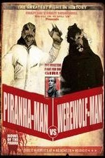 Piranha-Man vs. Werewolf Man