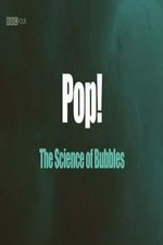Pop The Science of Bubbles
