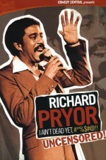 Richard Pryor I Ain't Dead Yet #*%$#@