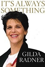 Gilda Radner Its Always Something