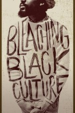 Bleaching Black Culture