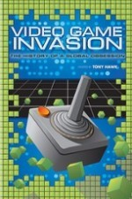 Video Game Invasion The History of a Global Obsession