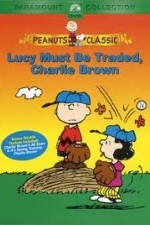 Lucy Must Be Traded Charlie Brown