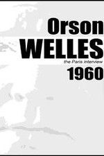Orson Welles The Paris Interview