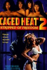 Caged Heat II Stripped of Freedom