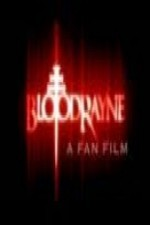 BloodRayne A Fan Film