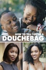 How to Tell Youre a Douchebag