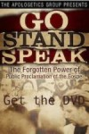 Go Stand Speak The Forgotten Power of the Public Proclamation of the Gospel