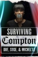 Surviving Compton: Dre, Suge & Michel'le